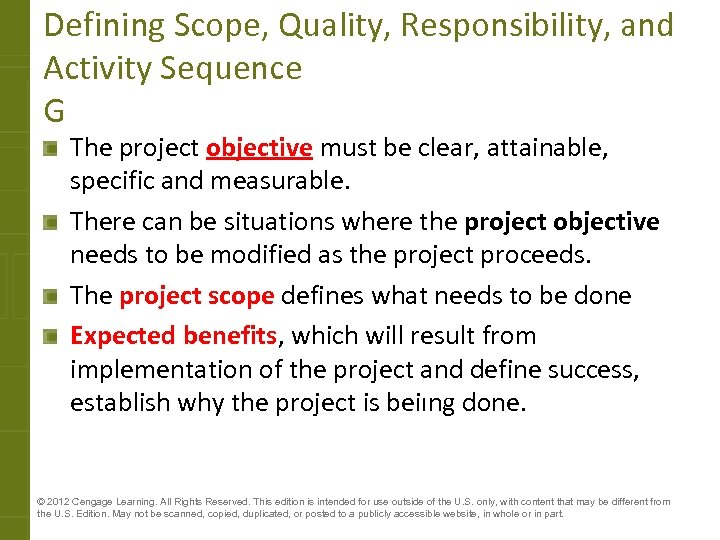 Defining Scope, Quality, Responsibility, and Activity Sequence G The project objective must be clear,