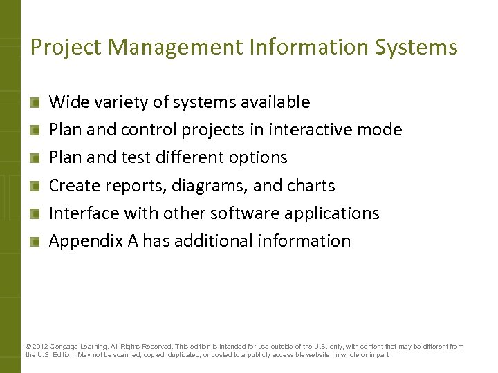 Project Management Information Systems Wide variety of systems available Plan and control projects in