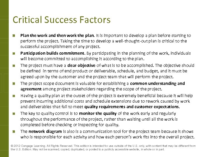 Critical Success Factors Plan the work and then work the plan. It is important