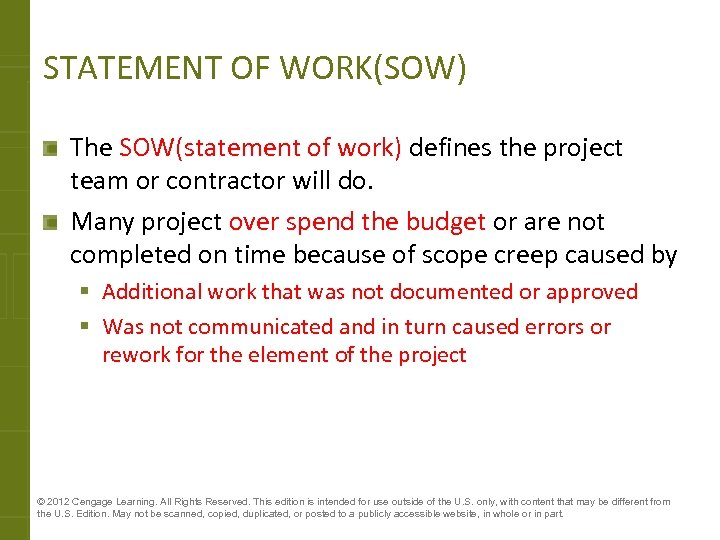 STATEMENT OF WORK(SOW) The SOW(statement of work) defines the project team or contractor will