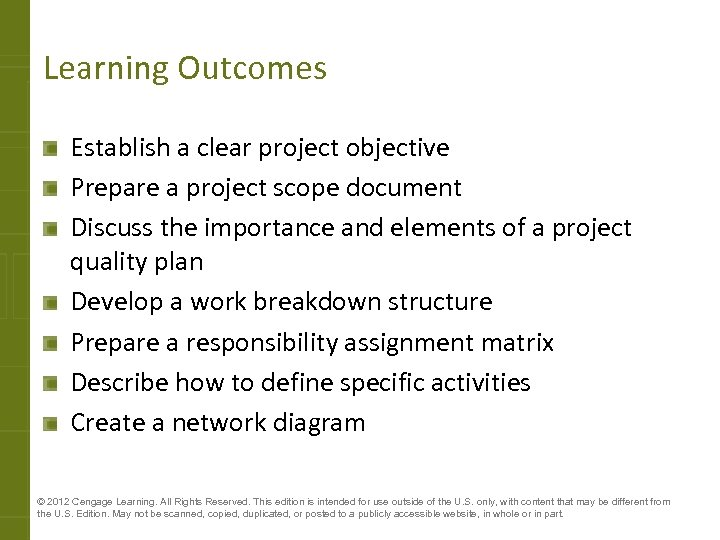 Learning Outcomes Establish a clear project objective Prepare a project scope document Discuss the