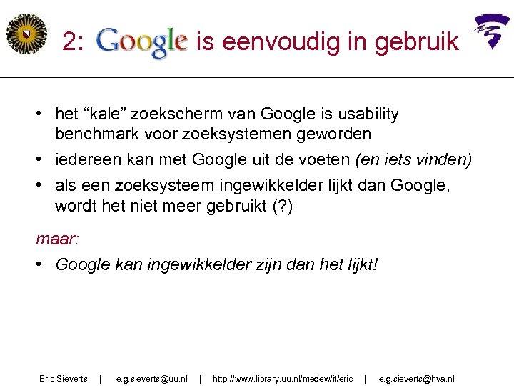 """2: google is eenvoudig in gebruik • het """"kale"""" zoekscherm van Google is usability"""
