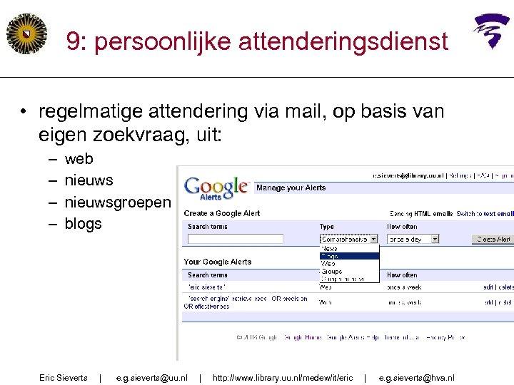 9: persoonlijke attenderingsdienst • regelmatige attendering via mail, op basis van eigen zoekvraag, uit:
