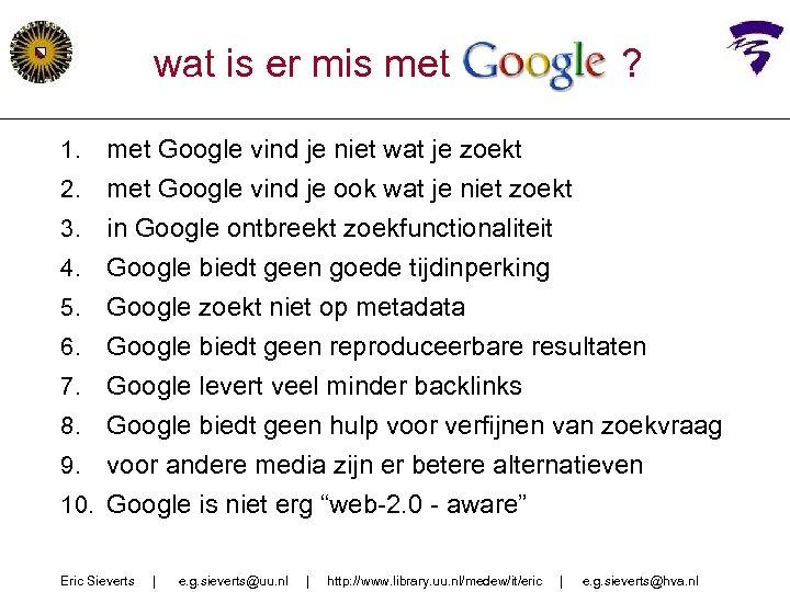 wat is er mis met Google ? met Google vind je niet wat je