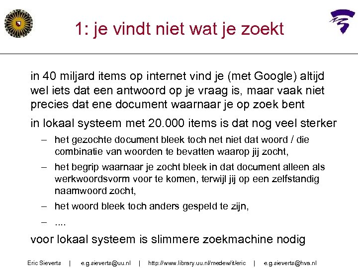 1: je vindt niet wat je zoekt in 40 miljard items op internet vind