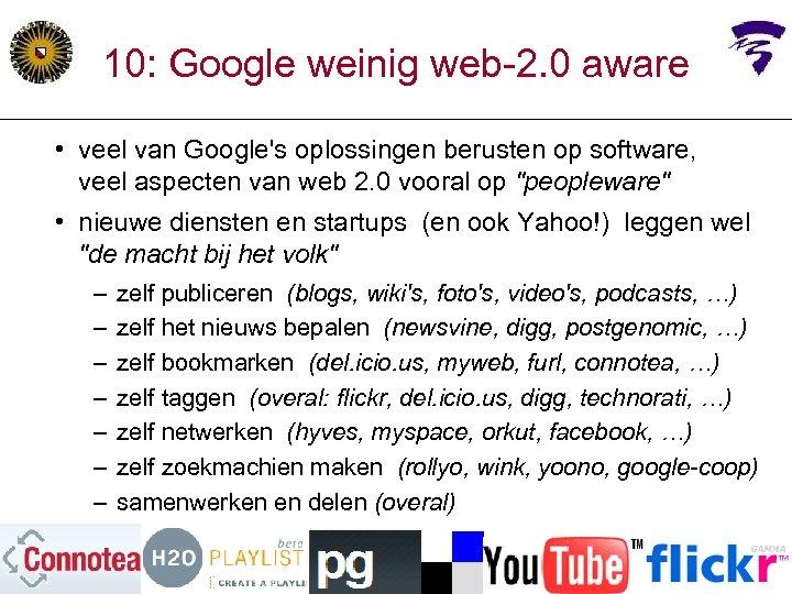 10: Google weinig web-2. 0 aware • veel van Google's oplossingen berusten op software,