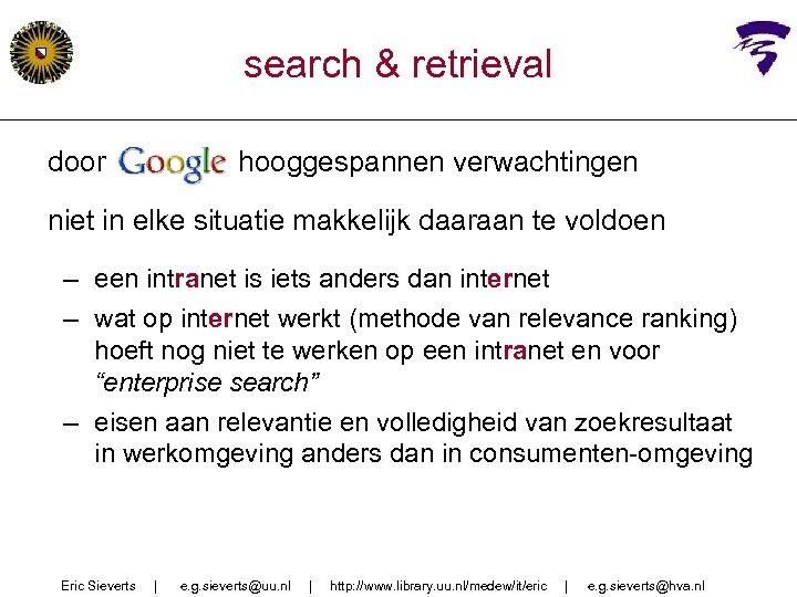 search & retrieval door Google hooggespannen verwachtingen niet in elke situatie makkelijk daaraan te