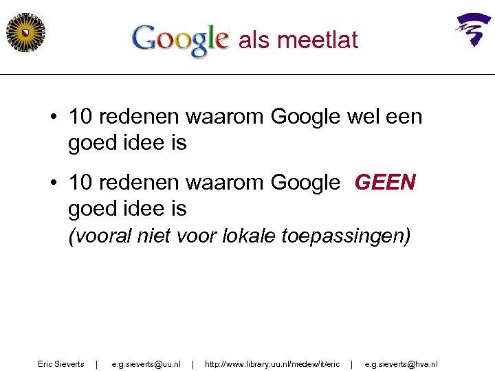 Google als meetlat • 10 redenen waarom Google wel een goed idee is •