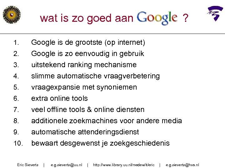 wat is zo goed aan Google ? 2. Google is de grootste (op internet)