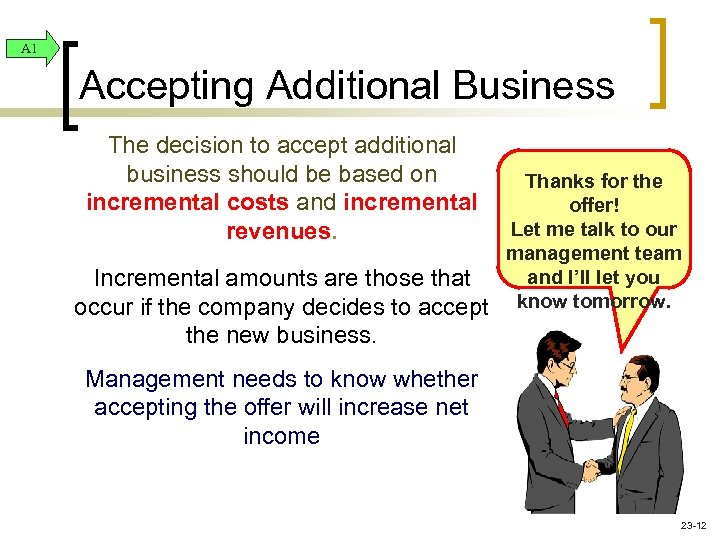 A 1 Accepting Additional Business The decision to accept additional business should be based