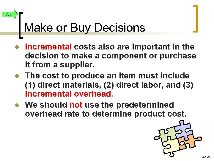 A 1 Make or Buy Decisions l l l Incremental costs also are important