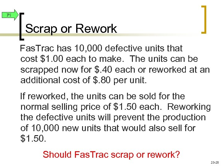 P 1 Scrap or Rework Fas. Trac has 10, 000 defective units that cost