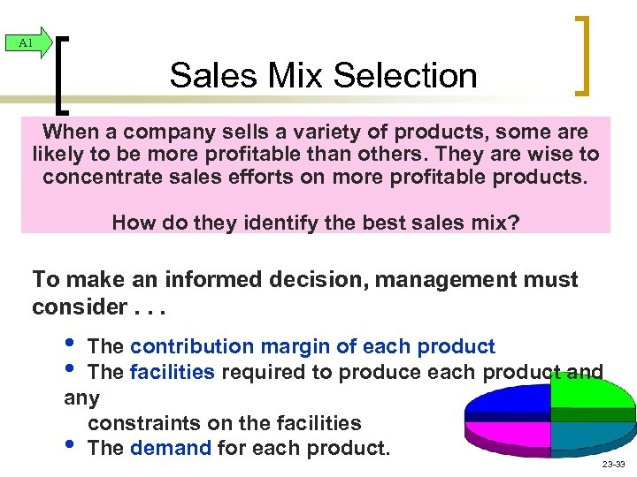 A 1 Sales Mix Selection When a company sells a variety of products, some