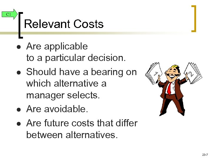 C 1 Relevant Costs l l l 1 l Are applicable to a particular