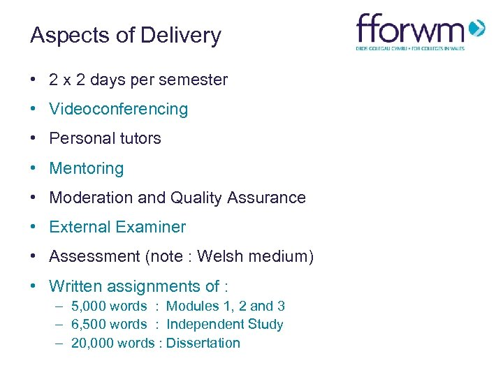 Aspects of Delivery • 2 x 2 days per semester • Videoconferencing • Personal