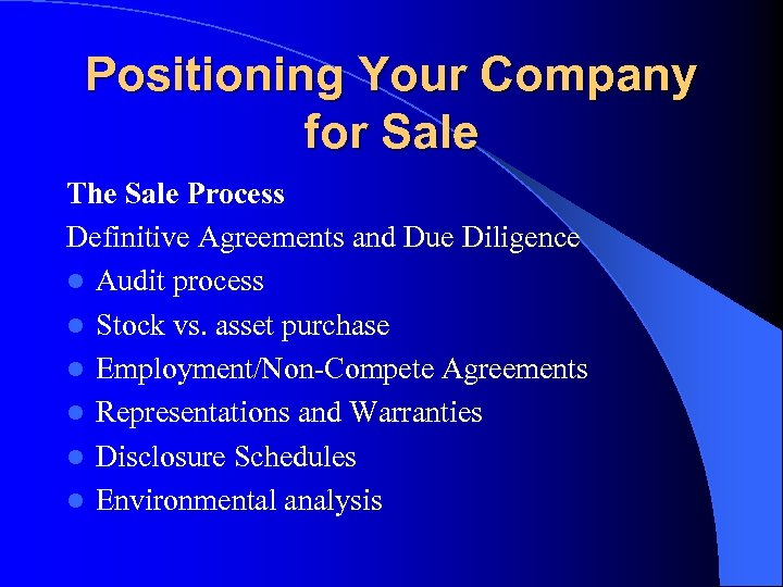 Positioning Your Company for Sale The Sale Process Definitive Agreements and Due Diligence l