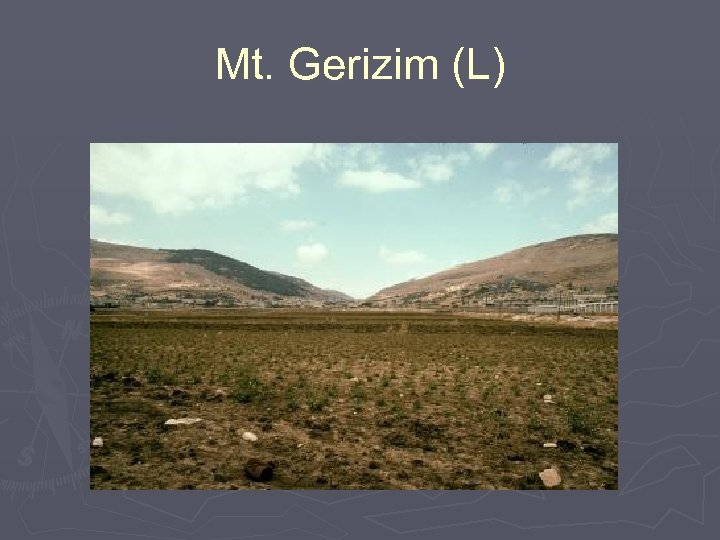 Mt. Gerizim (L)