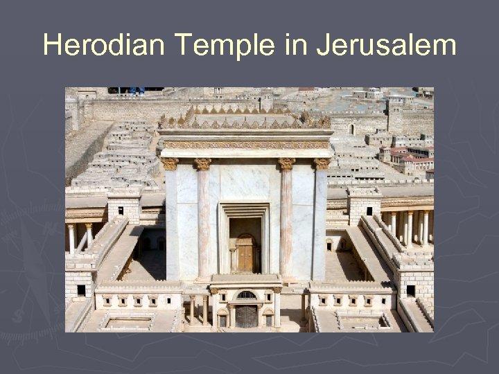 Herodian Temple in Jerusalem
