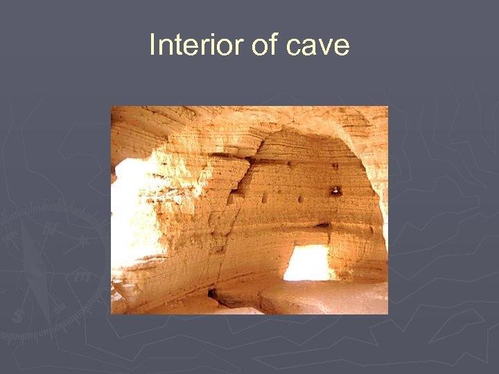 Interior of cave