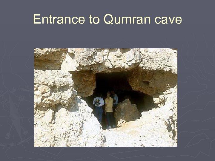 Entrance to Qumran cave