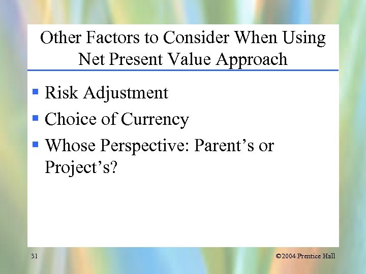 Other Factors to Consider When Using Net Present Value Approach § Risk Adjustment §