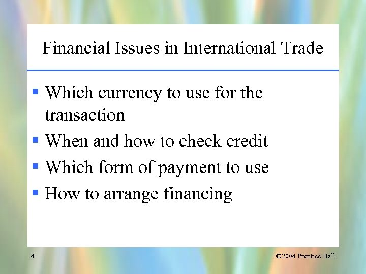 Financial Issues in International Trade § Which currency to use for the transaction §
