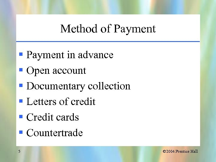 Method of Payment § Payment in advance § Open account § Documentary collection §