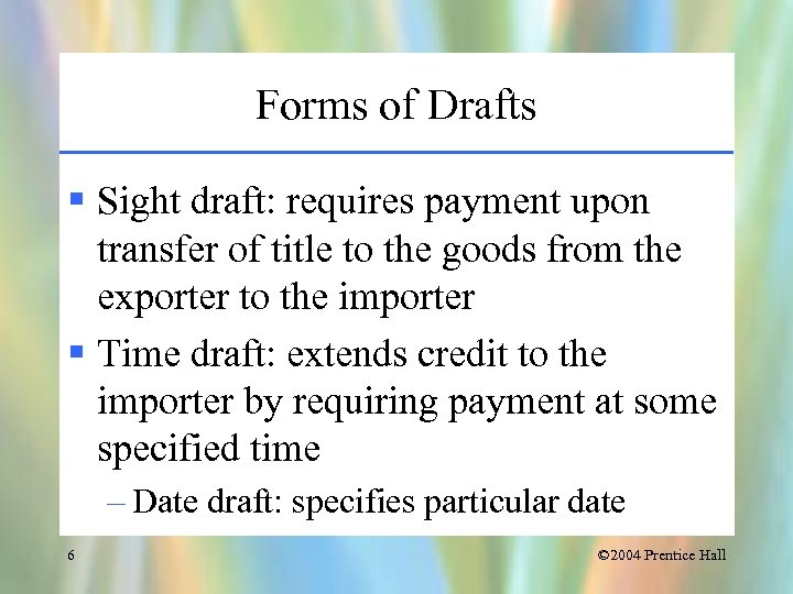 Forms of Drafts § Sight draft: requires payment upon transfer of title to the
