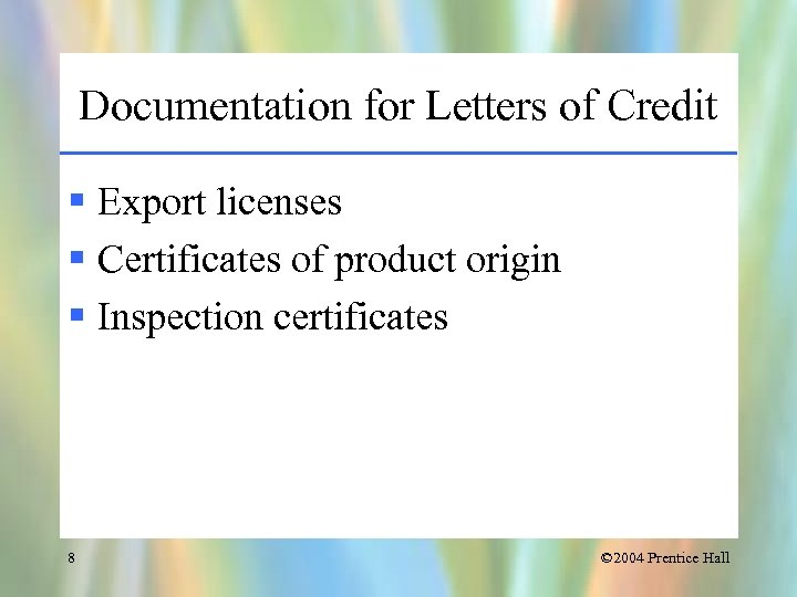 Documentation for Letters of Credit § Export licenses § Certificates of product origin §