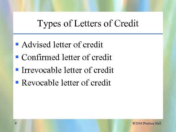 Types of Letters of Credit § Advised letter of credit § Confirmed letter of