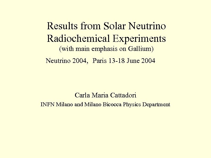 Results from Solar Neutrino Radiochemical Experiments (with main emphasis on Gallium) Neutrino 2004, Paris
