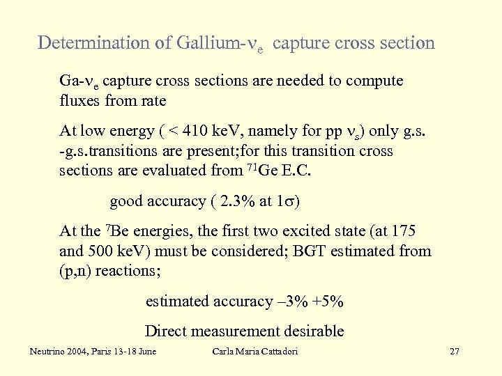 Determination of Gallium-ne capture cross section Ga-ne capture cross sections are needed to compute