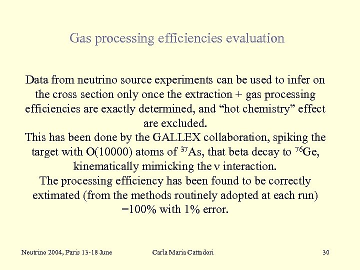 Gas processing efficiencies evaluation Data from neutrino source experiments can be used to infer