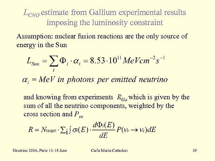 LCNO estimate from Gallium experimental results imposing the luminosity constraint Assumption: nuclear fusion reactions