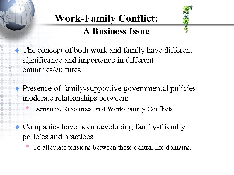 an introduction to the advantages of avoiding work family conflicts A bigger family gets the advantage of children that are never lonely and have had to share and make friends easily there are many advantages and disadvantages of having a big family it is called the greenhouse effect because the way it works is similar to the way in which a green house functions.