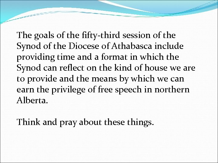 The goals of the fifty-third session of the Synod of the Diocese of Athabasca