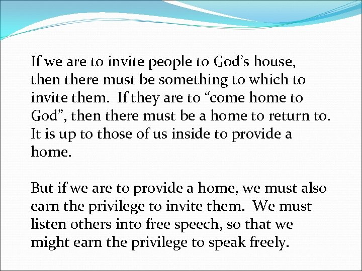 If we are to invite people to God's house, then there must be something