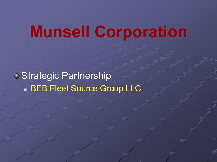 Munsell Corporation Strategic Partnership n BEB Fleet Source Group LLC