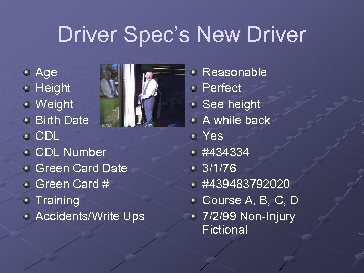 Driver Spec's New Driver Age Height Weight Birth Date CDL Number Green Card Date