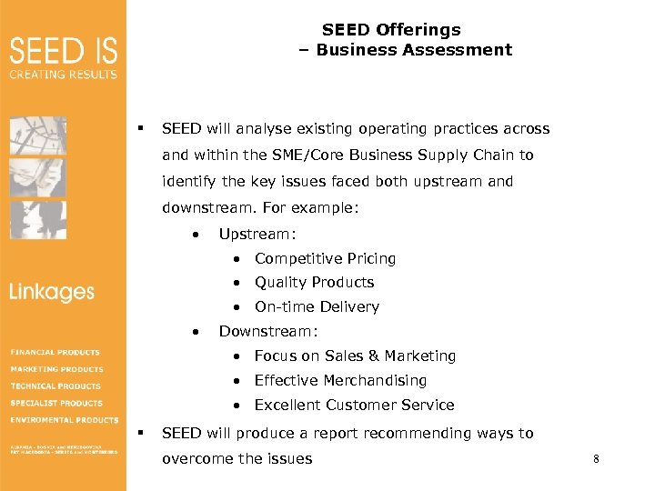 SEED Offerings – Business Assessment § SEED will analyse existing operating practices across and