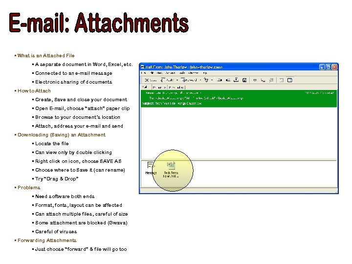 • What is an Attached File • A separate document in Word, Excel,