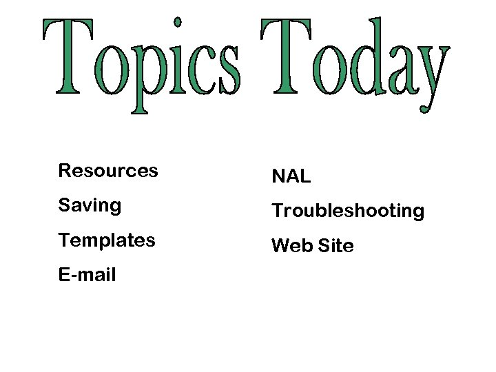 Resources NAL Saving Troubleshooting Templates Web Site E-mail