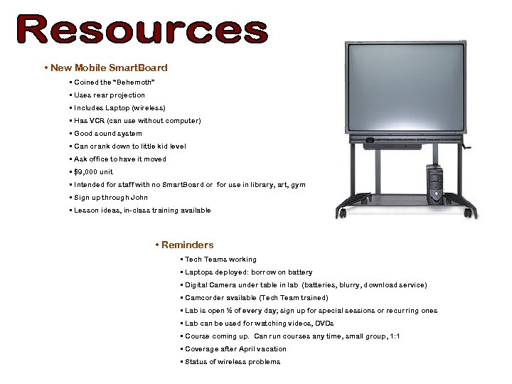 "• New Mobile Smart. Board • Coined the ""Behemoth"" • Uses rear projection"