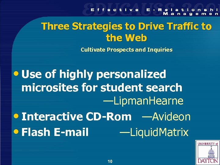 Three Strategies to Drive Traffic to the Web Cultivate Prospects and Inquiries • Use
