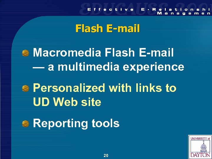Flash E-mail Macromedia Flash E-mail — a multimedia experience Personalized with links to UD