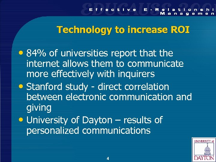 Technology to increase ROI • 84% of universities report that the internet allows them