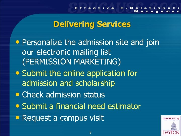 Delivering Services • Personalize the admission site and join our electronic mailing list (PERMISSION