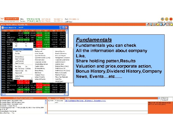 Fundamentals you can check All the information about company Like, Share holding patten, Results