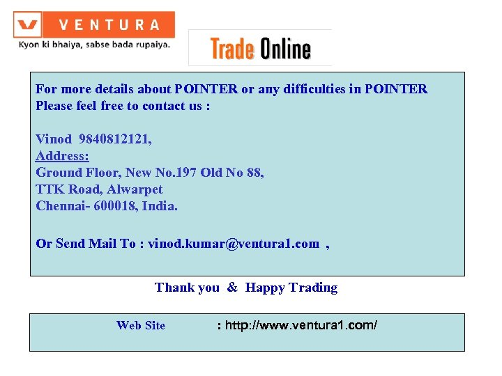 For more details about POINTER or any difficulties in POINTER Please feel free to