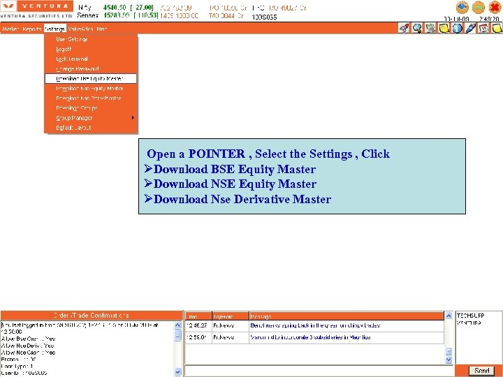 Click on Downloads Download NSE , BSE , NSE Deriv masters Open a POINTER